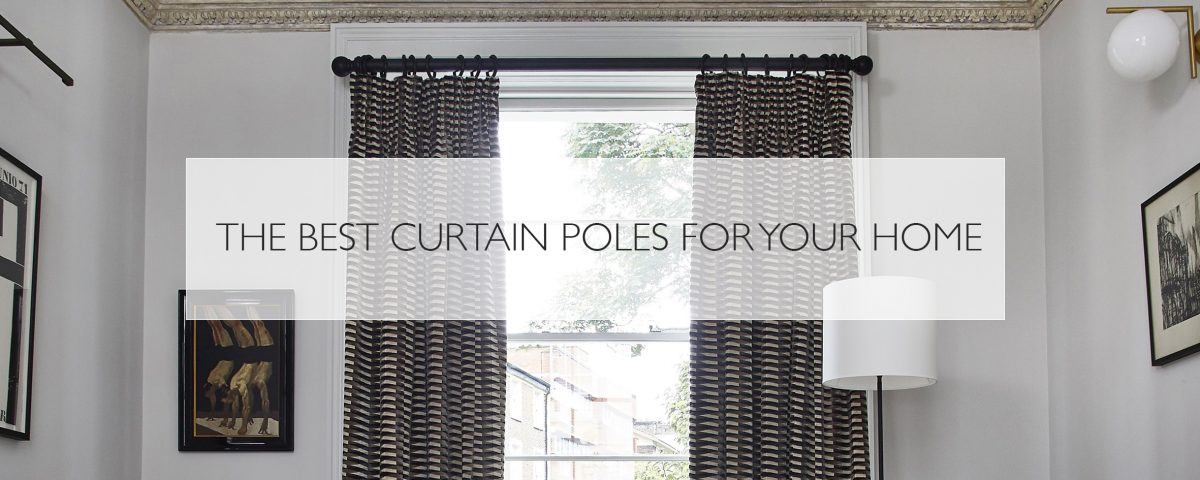 The best curtain poles for your home